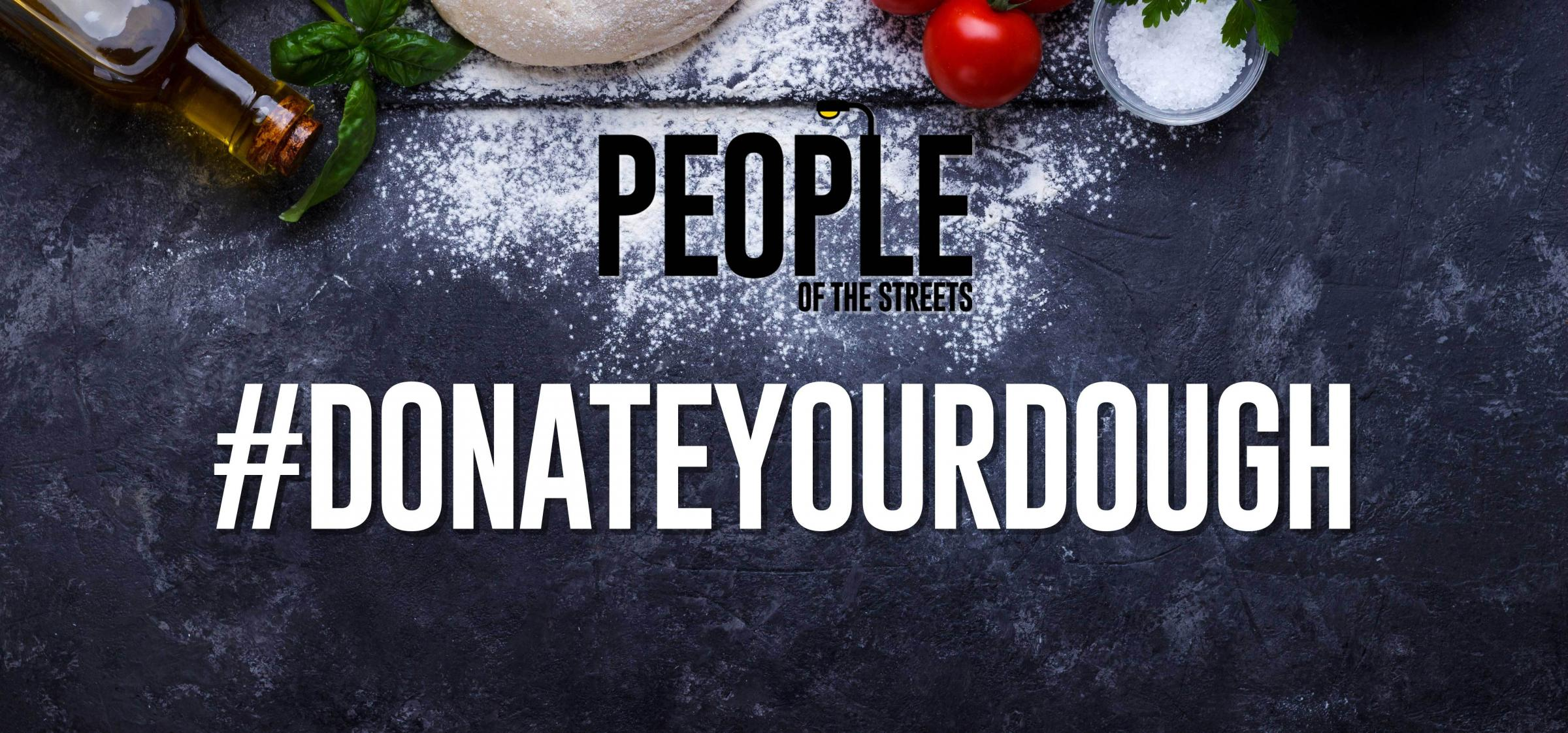 Donate your dough People of the Streets CIC campaign